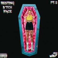 Resting B*tch Face: Part 2