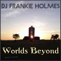 DJ Frankie Holmes - SET FREE