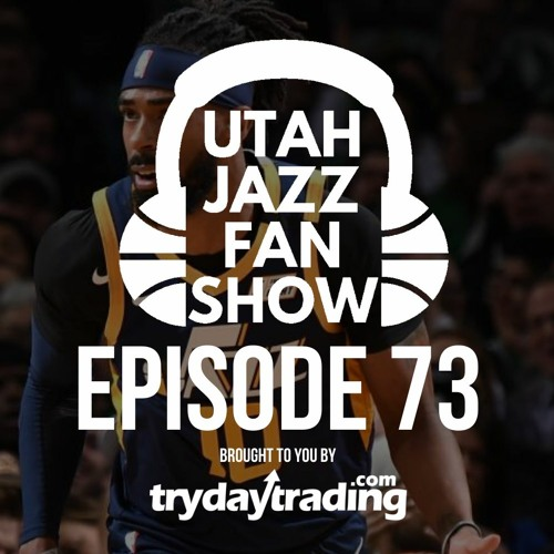 Ep 73 | Utah Jazz Jekyll & Hyde, Mike Conley getting comfortable and 10 concerns for the homestretch