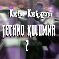 Kolja Kolumna - Techno Kolumna 2