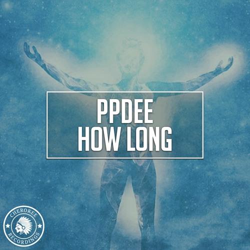 ppdee - How Long (Original Mix)