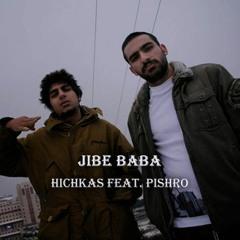Jibe Baba - Hichkas Ft. Pishro