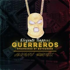Elegante Trapping - Guerreros (Anmau Remix)