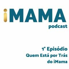1 - Quem está por trás do iMama?