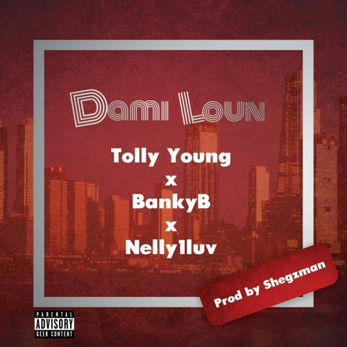 Tonny Yung ft Banky B & Nellylluv - DAMILOUN.mp3