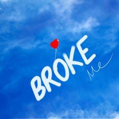 Broke Me - Md Jannatul Naim