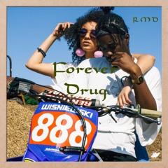 Forever Drug