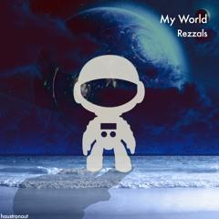 Rezzals - My World (Original Mix) )