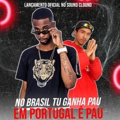 MC FLAVINHO - NO BRASIL TU GANHA PAU, ,EM PORTUGAL E PAU - DJ GUI MARTINS GM