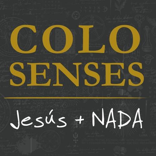 Colosenses: Jesús +NADA