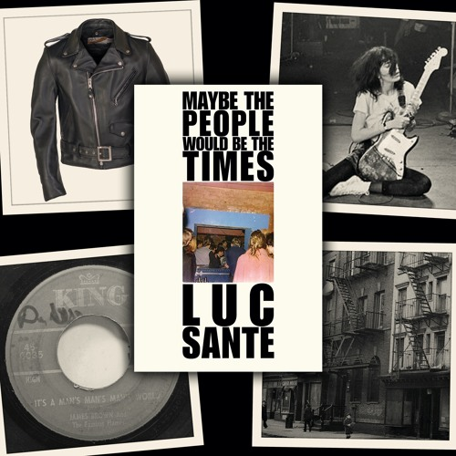 """Book Musik 037 - """"Maybe the People Would Be the Times"""" by Luc Sante"""