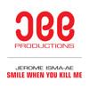 Jerome Isma-Ae - Smile When You Kill Me (Original Mix)