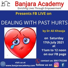 Mental Health - Dealing With Past Hurts By Dr.Ali Khwaja