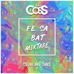 Dj CosS - Fè Sa Bat' Mixtape (2021)