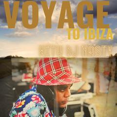 Voyage To Ibiza With Dj Nasty