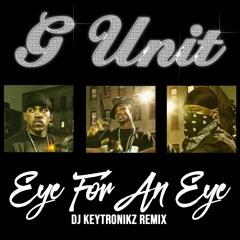 G-Unit - Eye For An Eye (DJ Keytronikz Remix)