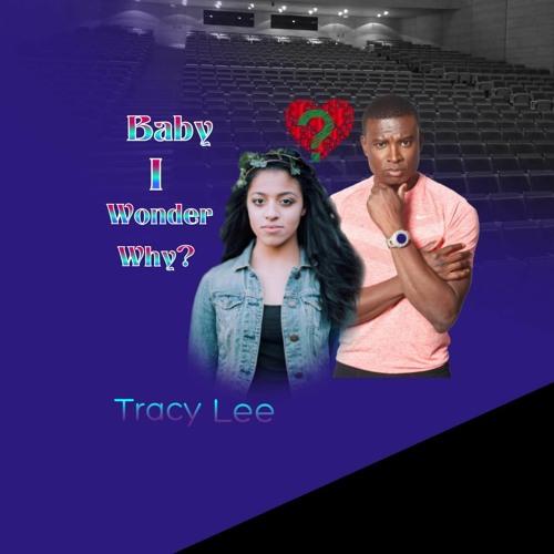 Baby I Wonder Why?