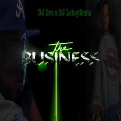 Dj Dru Ft. Dj LoKeyBeats-The Business