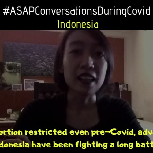 With abortion restricted even pre-Covid, advocates in Indonesia have been fighting a long battle
