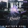 I Wish (My Taylor Swift) (Louis The Child Remix)