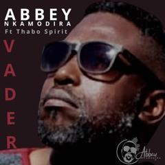 VADER - ABBEY NKAMODIRA FT THABO SPIRIT