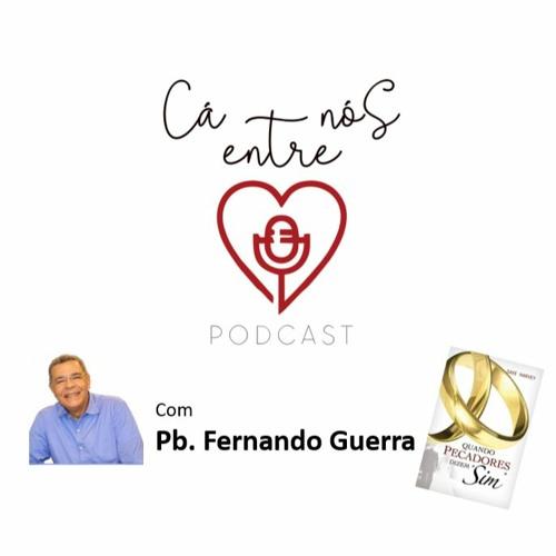 CÁ ENTRE NÓS - EP 4 - Quando Pecadores Dizem Sim - Cáp 1   Pb. Fernando Guerra