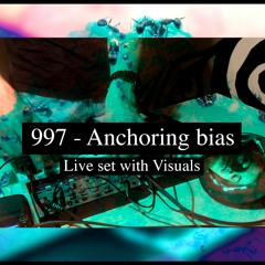 997 - Anchoring bias [live set with visuals]