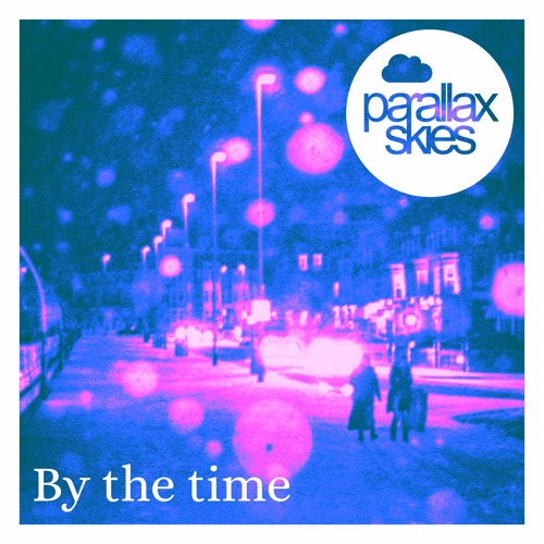 Parallax Skies - By The Time