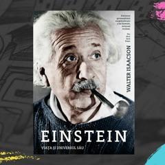 Einstein viata si Universul sau - Walter Isaacson