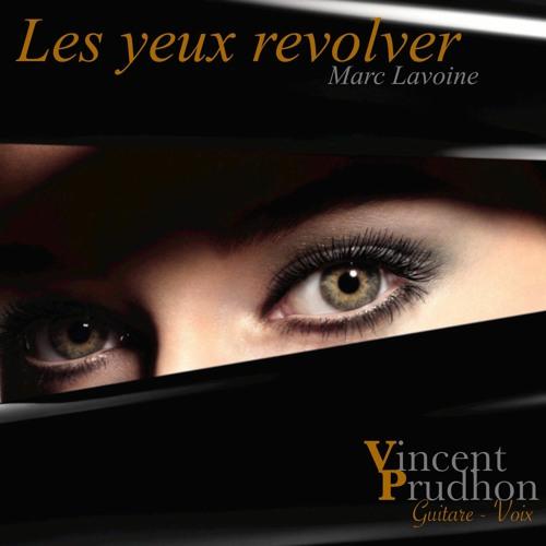 """""""Les yeux revolver"""" (Marc LAVOINE) - Cover Vincent Prudhon"""