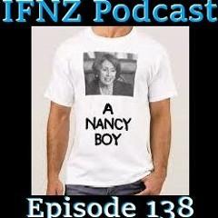 IFNZ Podcast Ep. 138 - A Nancy Boy