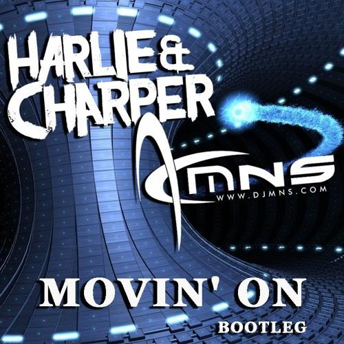 Movin' On (Harlie & Charper X DJMNS Bootleg)
