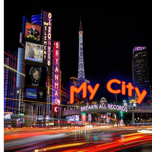 MY CITY! ft. BRYAN MACK