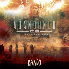 Abandoned 09 - Dusk In The Dust