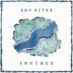 Southey - Run River (with lyrics)