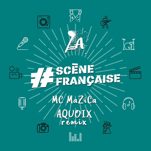 MC MaZiCa - LA Scene Française (AQUOIX Remix)