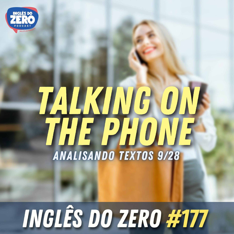 IDZ #177 - Talking on The Phone [Analisando Textos - 9/28]