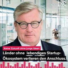 """""""Länder ohne lebendiges Startup- Ökosystem verlieren den Anschluss"""""""