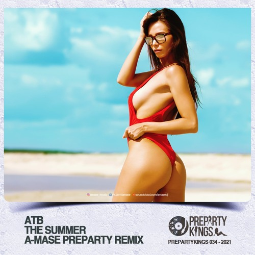 ATB - The Summer (A-Mase Preparty Remix)