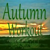 Autumn Motivation Music (Cristian Paduraru Deeptech Proghouse 120 BPM Mix)