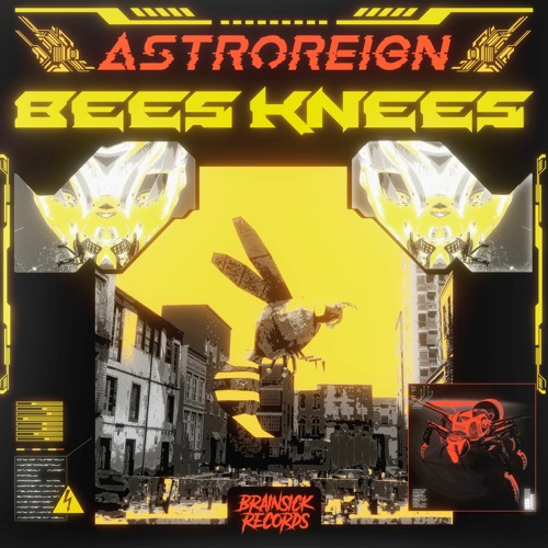 ASTROREIGN - BEES KNEES [Free Download]