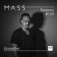 MASS Sessions #154 | Einsiedler