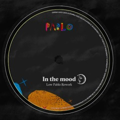 Low Pablo - In The Mood