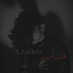 X.FaHeD _قلب ميت_ ( Official audio  )