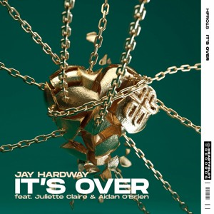 Jay Hardway - It's Over (feat. Juliette Claire & Aidan O'Brien) [OUT NOW]