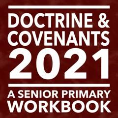 <^DOWNLOAD-PDF>) Doctrine & Covenants 2021: A Senior Primary Workbook in format E-PUB