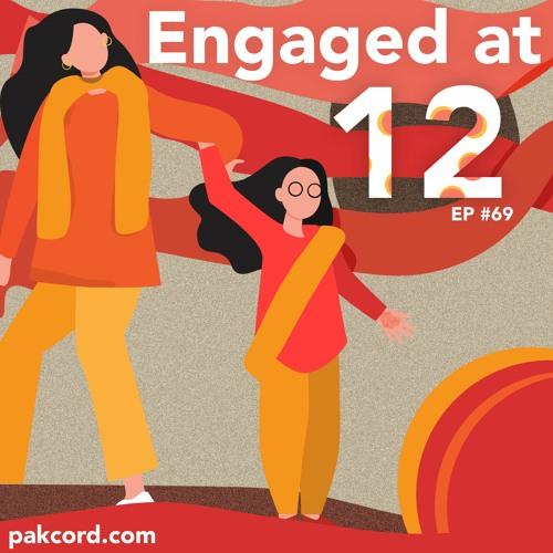 69 - Engaged At 12