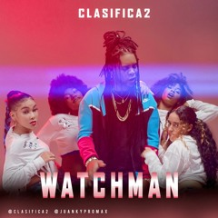 Clasifica2  Watchman 'tu papá es un Wachi'