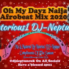 Oh My Dayz Naija Afrobeat Mix 2020