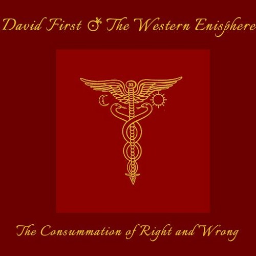 David First - Four Excerpts from The Consummation of Right and Wrong — Available July 3